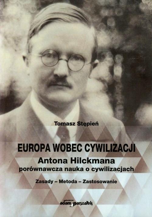 Europa wobec cywilizacji Antona Hilckmana porównawcza nauka o cywilizacjach Stępień Tomasz