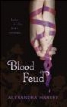 Blood Feud Alyxandra Harvey, A. Harvey