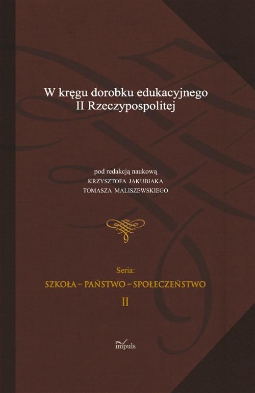 W kręgu dorobku edukacyjnego II Rzeczypospolitej Tom 2