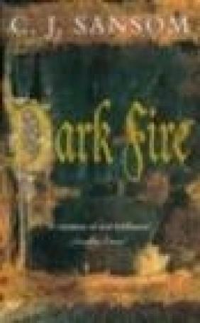 Dark Fire C. J. Sansom