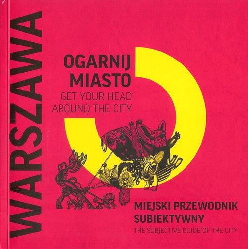 Ogarnij miasto Warszawa Ignerska Marta, Kalisz Magdalena, Szopowska Dorota