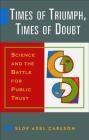 Times of Triumph Times of Doubt Elof Axel Carlson, E Carlson