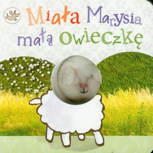 Miała Marysia małą owieczkę praca zbiorowa