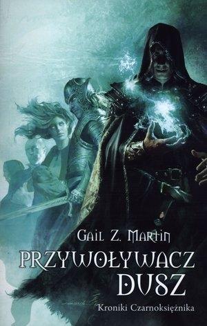 Przywoływacz Dusz Kroniki Czarnoksiężnika Martin Gail Z.