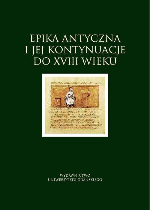 Epika antyczna i jej kontynuacje do XVIII wieku