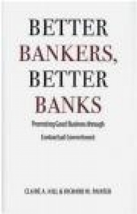 Better Bankers, Better Banks Richard Painter, Claire Hill