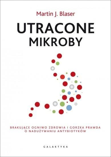 Utracone mikroby Blaser Martin J.
