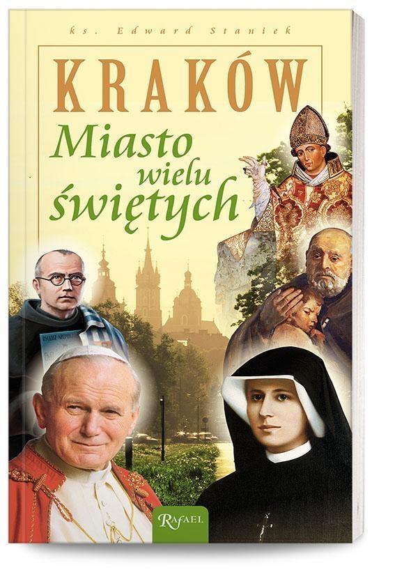 Kraków Miasto wielu świętych Staniek Edward