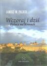 Wczoraj i dziś Polacy na Kresach Paluch Janusz M.
