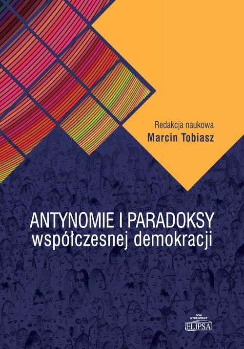 Antynomie i paradoksy współczesnej demokracji