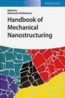Handbook of Mechanical Nanostructuring, 2 Vols.