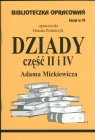 Biblioteczka Opracowań Dziady część II i IV Adama Mickiewicza Zeszyt Polańczyk Danuta