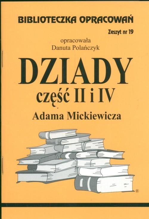 Biblioteczka Opracowań Dziady część II i IV Adama Mickiewicza Polańczyk Danuta