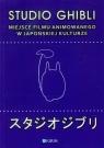Studio Ghibli Miejsce filmu animowanego w japońskiej kulturze