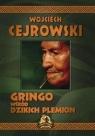 Gringo wśród dzikich plemion  Cejrowski Wojciech