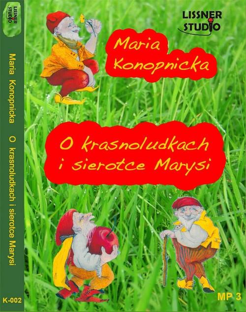 O krasnoludkach i sierotce Marysi  (Audiobook) Konopnicka Maria
