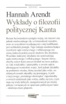 Wykłady o filozofii politycznej Kanta  Arendt Hannah