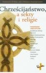 Chrześcijaństwo, a sekty i religie
