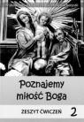 Religia SP 2 ćw Poznajemy miłość Boga WiDŚK Elżbieta Cholewka, Dorota Mazur