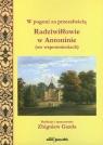 W pogoni za przeszłością Radziwiłłowie w Antoninie