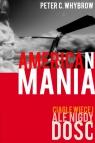 American mania Ciągle więcej, ale nigdy dość