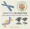 Genetics in Minutes Tom Jackson