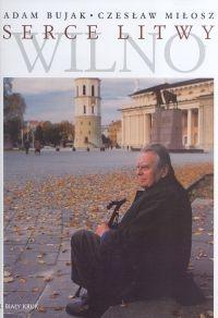 Serce Litwy Wilno Bujak Adam, Miłosz Czesław