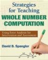 Strategies for Teaching Whole Number Computation David B. Spangler, D Spangler