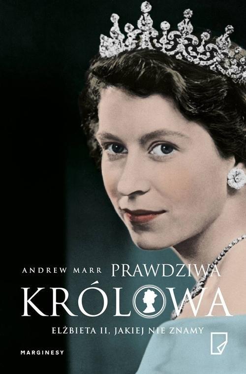 Prawdziwa królowa. Elżbieta II jakiej nie znamy Marr Andrew
