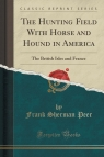 The Hunting Field With Horse and Hound in America