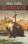 Rzymianie. Konstantyn Wielki