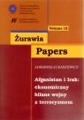 Afganistan i Irak Ekonomiczny bilans wojny z terroryzmem Łukaszewicz Adrianna