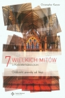 7 wielkich mitów o Kościele katolickim Oddzielić prawdę od fikcji Kaczor Christopher