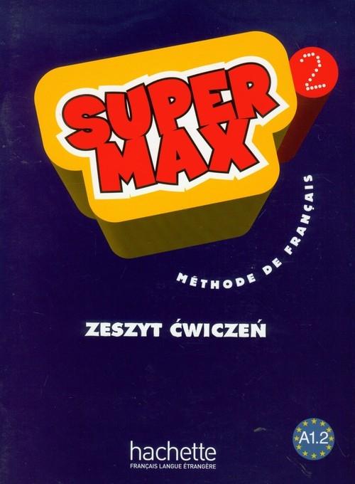 Super Max 2 zeszyt ćwiczeń Denisot Hugues, Macquart-Martin Catherine