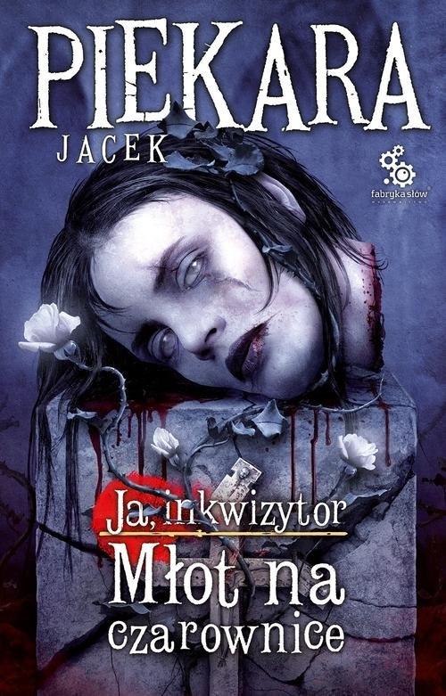 Ja, Inkwizytor Młot na czarownice (Uszkodzona okładka) Piekara Jacek
