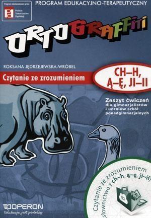 Ortograffiti Zeszyt ćwiczeń Czytanie ze zrozumieniem (ch-h, ą-ę, ji-ii) Jędrzejewska-Wróbel Roksana