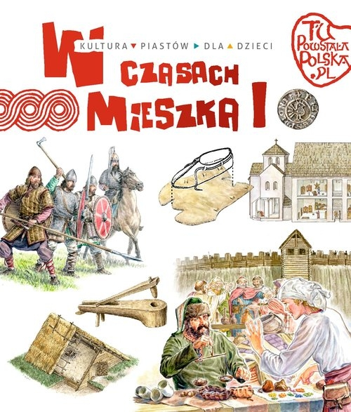 W czasach Mieszka I Gryguć Jarosław