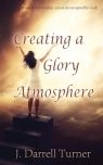 Creating a Glory Atmosphere