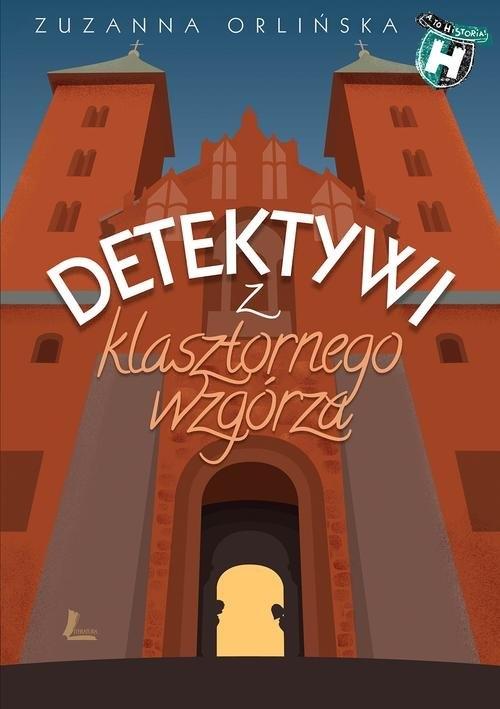 Detektywi z klasztornego wzgórza Orlińska Zuzanna