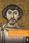 Belizariusz wódz Bizancjum