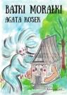Bajki morałki Agata Kosek