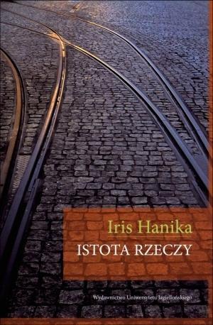 Istota rzeczy Hanika Iris