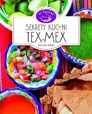 Sekrety kuchni Tex-Mex. W kuchni Annalisa Strada