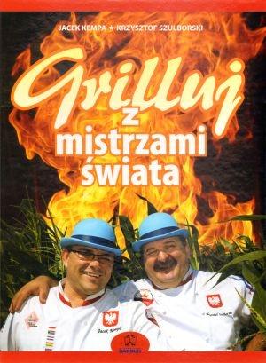 Grilluj z mistrzami świata Jacek Kempa, Krzysztof Szulborski