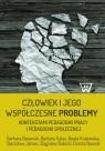 Człowiek i jego współczesne problemy kontekstami pedagogiki pracy i pedagogiki społecznej