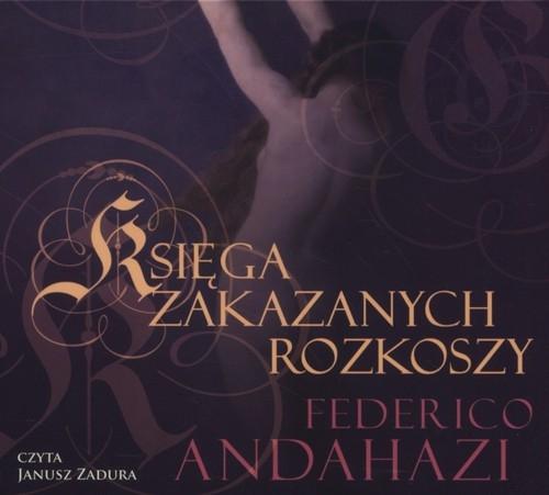 Księga zakazanych rozkoszy  (Audiobook) Andahazi Federico
