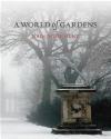 A World of Gardens John Dixon Hunt