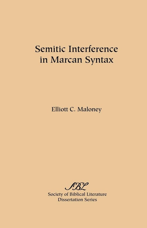 Semitic Interference in Marcan Syntax Maloney Elliott C.