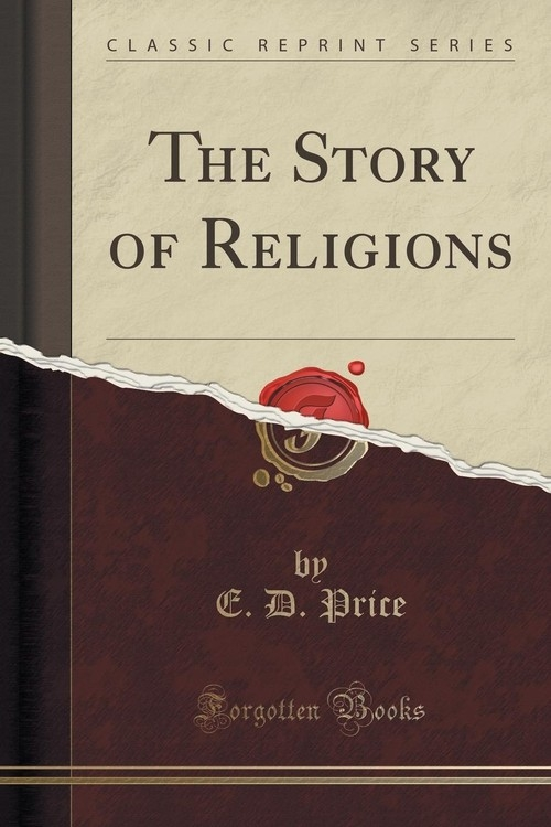 The Story of Religions (Classic Reprint) Price E. D.