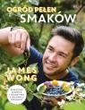 Ogród pełen smaków  Wong James